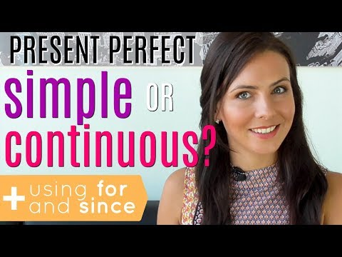 Present Perfect Tense | Simple Or Continuous? | FOR & SINCE 🤔