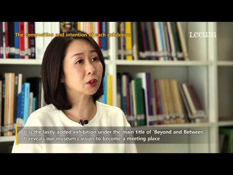 The 10th Anniversary Exhibition of Leeum(Beyond and Between) Curator interview