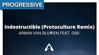 Armin van Buuren feat. DBX - Indestructible (Protoculture Remix)