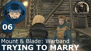 TRYING TO MARRY - Mount & Blade: Ep. #6 - A New Dawn Warband Mod Gameplay