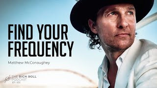 Are You Lit? Matthew McConaughey | Rich Roll Podcast