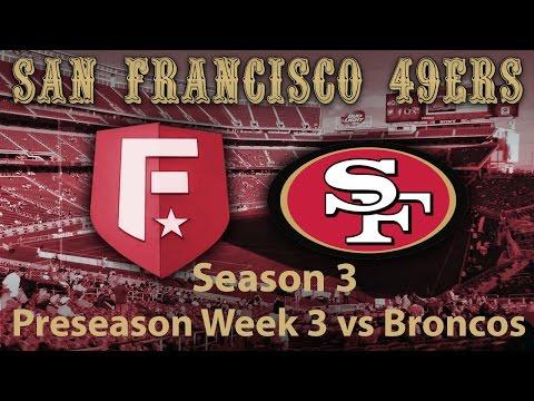 Madden 17 Franchise Mode: 49ers - Preseason Week 3 vs Broncos [HD 1080]