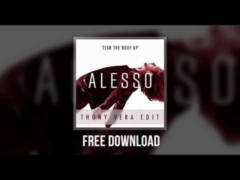 Alesso - Tear The Roof Up (Thony Vera Edit)