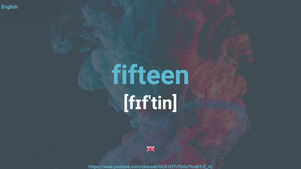 How To Pronounce Fifteen - YouTube