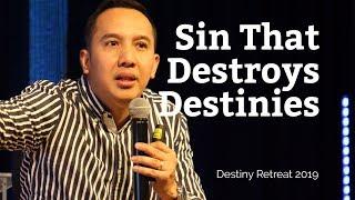 Sin That Destroys Destinies - Pastor Leo Carlo Panlilio