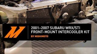 2001–2007 Subaru WRX/STI Front-Mount Intercooler Kit Installation Guide By Mishimoto