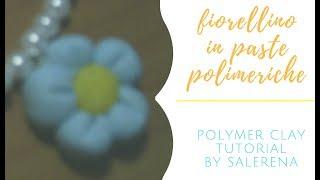 TUTORIAL #9 : come creare un fiorellino in fimo e cernit