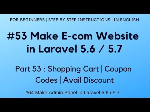 #53 Make E-com Website In Laravel 5.6 | Shopping Cart | Coupon Codes | Avail Discount