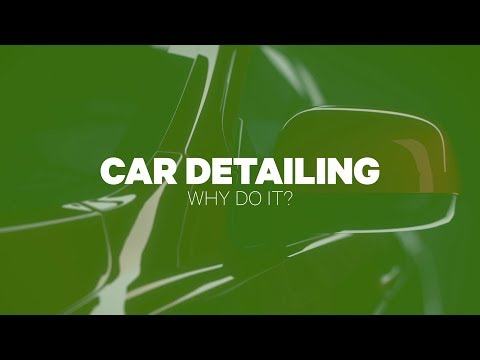 Car Detailing: Why Do It?
