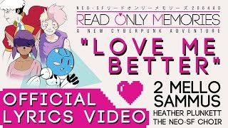 2064: Read Only Memories OST - 41 - Love Me Better - Lyrics Video
