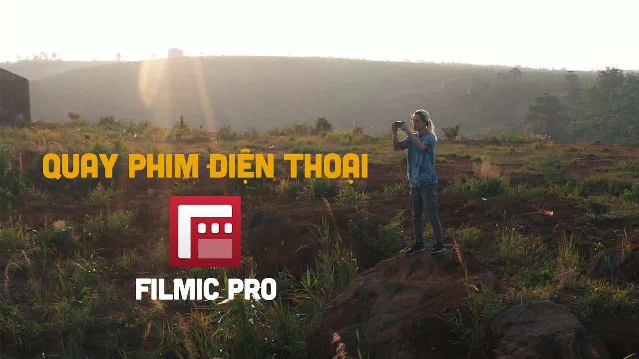 Hướng dẫn quay phim điện thoại bằng app xịn nhất Filmic Pro