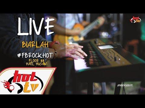 (LIVE) BIARLAH(NIDJI) - HAEL HUSAINI X FLOOR 88 : FB ROCK HOT