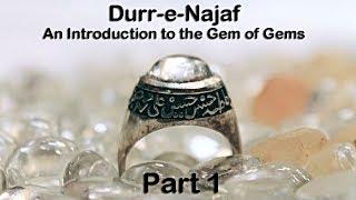 Durr-e-Najaf (Part 1) - An introduction to the Gem of Gems