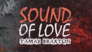 Tamar Braxton - Sound Of Love (Lyric Video)