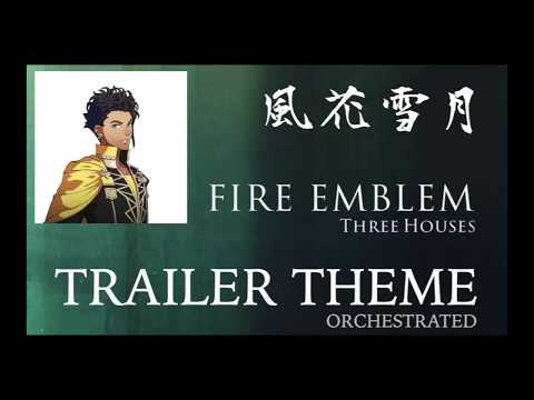 Fire Emblem Three Houses: Trailer Theme (Orchestrated + Sheet Music)