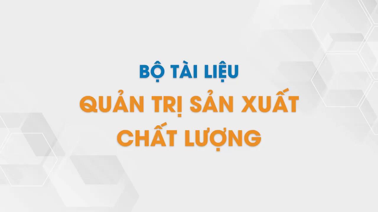 Bộ Tài Liệu Quản Trị Sản Xuất Chất Lượng | Tailieu.vn