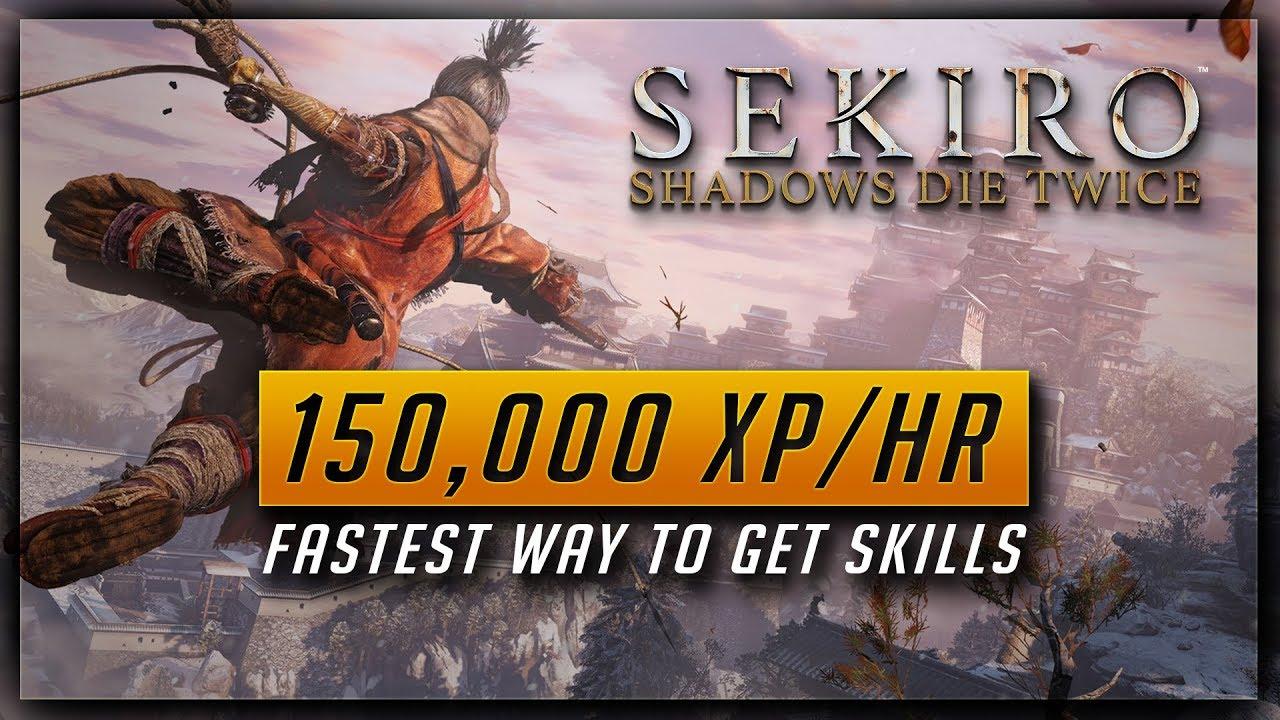 Sekiro Shadows Die Twice - 150,000 XP Per Hour - Fastest