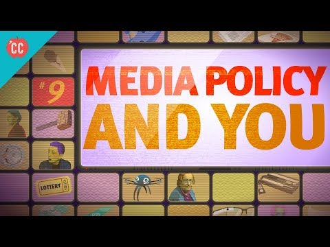 Media Policy & You: Crash Course Media Literacy #9
