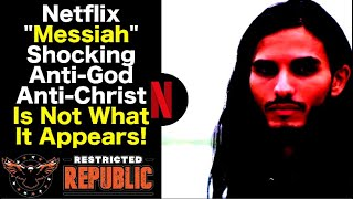 "Netflix New Series ""Messiah"":  Anti-God - Anti-Christ Is Not What It Appears!"