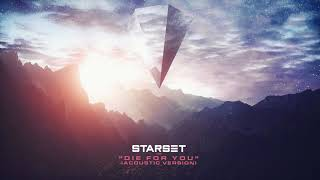 Starset Die For You Acoustic Version