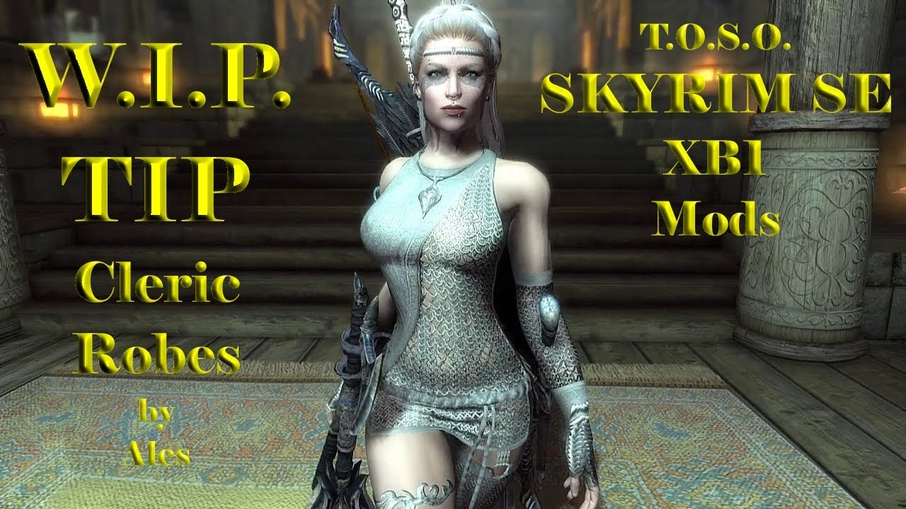 Skyrim Mods Xb1 Wip Tip Cleric Robes Beautiful Chain Armour Sexy