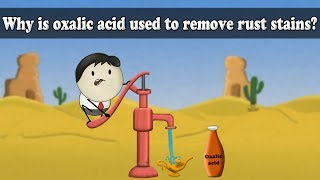 Why is oxalic acid used to remove rust stains? | #aumsum #kids #education #science #learn