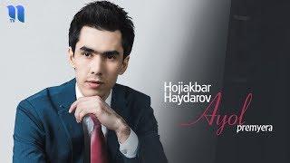 Hojiakbar Haydarov - Ayol | Хожиакбар Хайдаров - Аёл (music version)