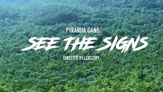 Pyranha Gang - See The Signs (Dir. @lexscope)