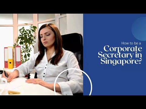 How to be a Corporate Secretary in Singapore