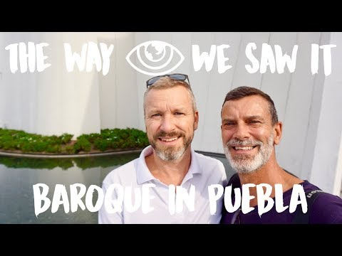 Los Sapos and Baroque Museum Puebla / Mexico Travel Vlog #127 / The Way We Saw It