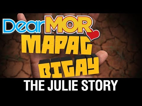 "Dear MOR Uncut: ""Mapagbigay"" The Julie Story 09-24-17"