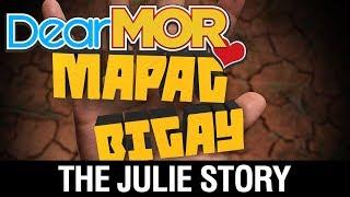 "Video Dear MOR Uncut: ""Mapagbigay"" The Julie Story 09-24-17 download MP3, 3GP, MP4, WEBM, AVI, FLV Januari 2018"