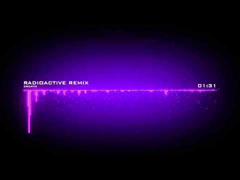 Imagine Dragons - Radioactive (Creatix Remix)