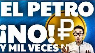 !EL PETRO NO, NO Y MIL VECES NO!