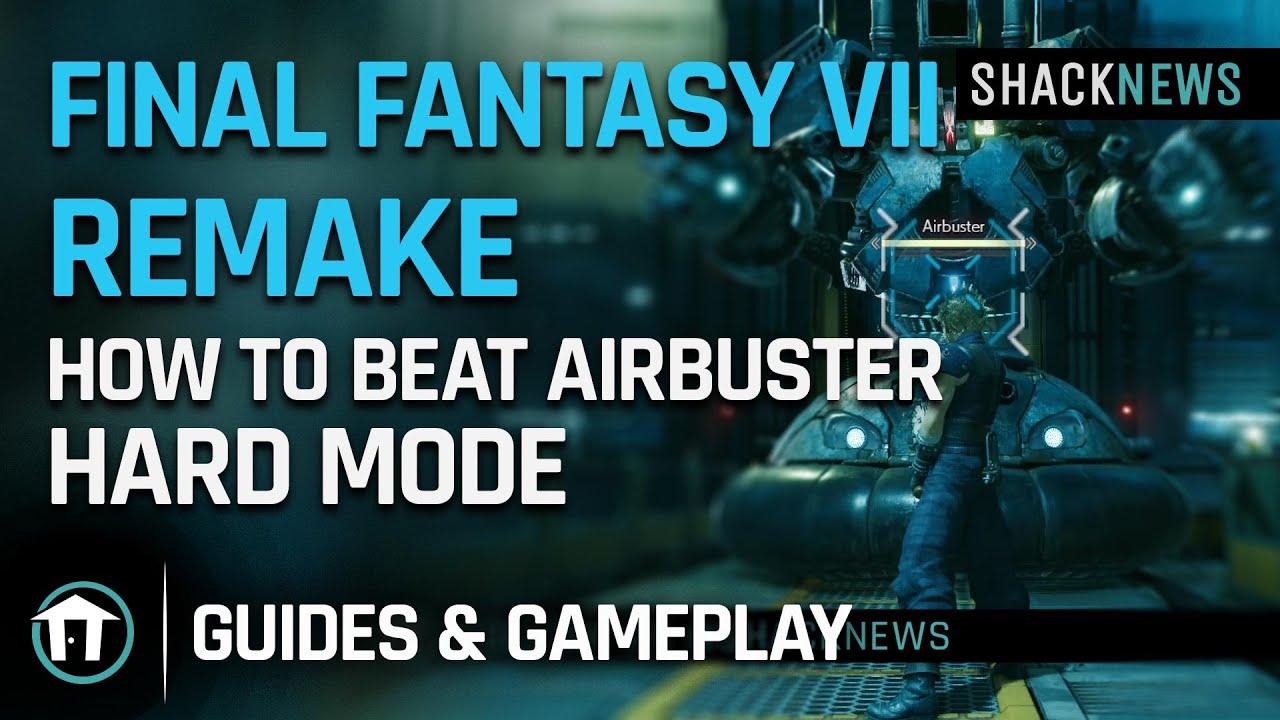 Final Fantasy 7 Remake - How to Beat Airbuster - Hard Mode - Shacknews
