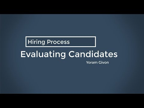Hiring Process - Evaluating Candidates