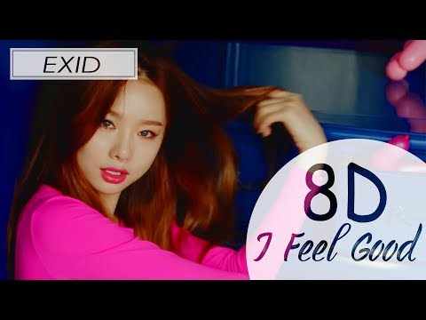 Free Download Exid - I Feel Good (8d Audio Use Headphone) 🎧 Mp3 dan Mp4