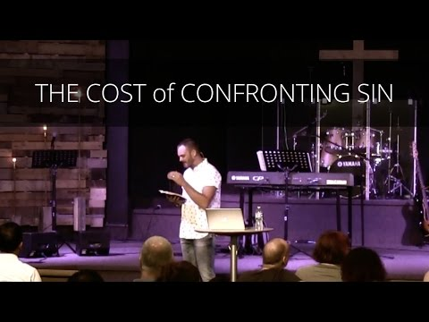 The Cost of Confronting Sin