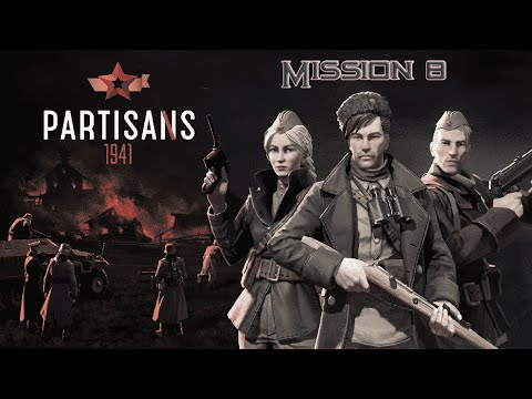 Partisans 1941 Walkthrough: Mission 8 (No Commentary)  