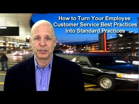 How to Turn Employee Customer Service Best Practices into Standard Practices