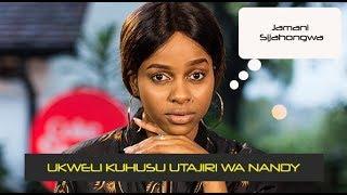 SIRI KUBWA IMEFICHUKA Ukweli Kuhusu Utajiri wa Nandy Kivuruge Huwezi Amini