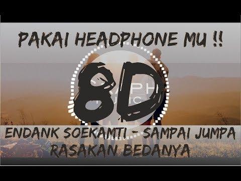 Endank Soekamti - Sampai Jumpa 8d  Headphone