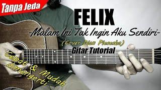 (Gitar Tutorial) FELIX - Tak Ingin Sendiri (Cover Dian P) Versi Tanpa Jeda |Mudah & Cepat dimengerti