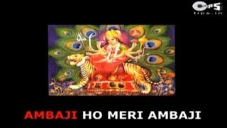 Ambaji O Meri Ambaji with Lyrics - Narendra Chanchal - Ambe Maa Bhajan - Sing Along