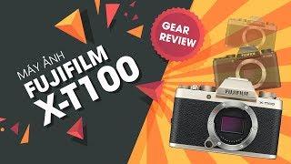 [Gear Review] Fujifilm X-T100 - Có xứng đáng với giá 15 triệu?