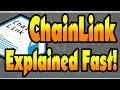 ChainLink Explained Fast! Explained In Under 5 Minutes!