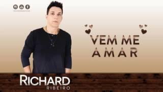 Richard Ribeiro - Vem Me Amar