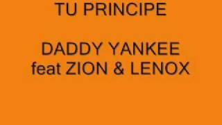 TU PRINCIPE - ZION & LENOX feat  DADDY YANKEE
