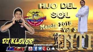 Inti Hijo Del Sol Mezcla 2015 Vol 3 DjKleverInTheMix