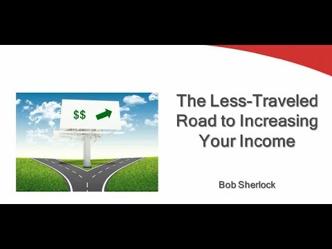 The Less Traveled Road to Increasing Your Income